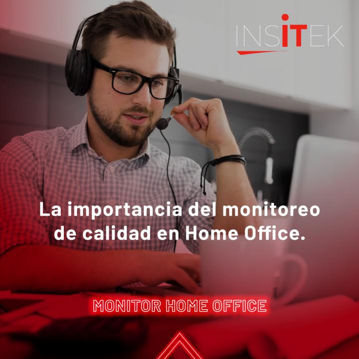 La importancia del monitoreo de calidad en Home Office.